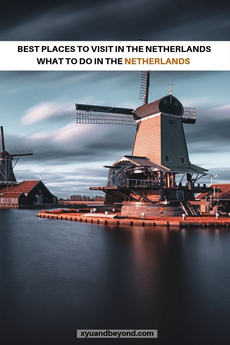 The Best of the Netherlands | 18 places outside Amsterdam