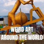 38 pieces of the World's Strangest Art from statues to monuments