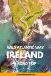 Wild Atlantic Way Ireland Route A Road trip