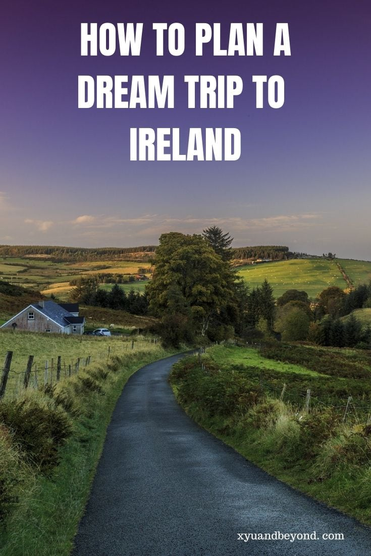 Planning a dream trip to Ireland? Everything you need to know
