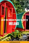35 of the Coolest & Unique Places To Stay In Ireland