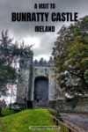 Visiting Bunratty Castle Ireland a massive medieval castle
