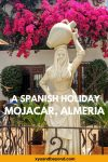 Mojácar Almeria the ultimate guide to a holiday in Spain