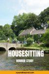 A housesit goes bad   International Housesitting Nightmares