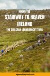 Ultimate Stairway to Heaven Ireland Hike Cuilcagh Legnabrocky