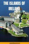 36 of the best of Ireland's Islands