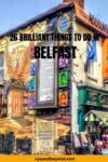 Brilliantly bodacious things to do in Belfast Northern Ireland